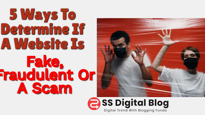 5 Ways To Determine If A Website Is Fake, Fraudulent Or A Scam