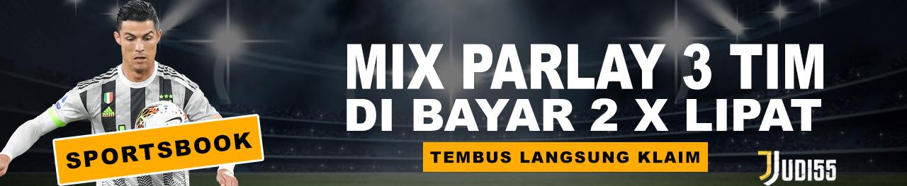 MIX PARLAY 3 TIM DI BAYAR 2 X LIPAT