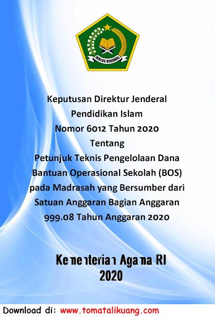kepdirjen pendis kemenag nomor 6012 tahun 2020 tentang petunjuk teknis juknis bos madrasah bun tambahan tahun 2020 pdf tomatalikuang.com