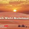 Kisah Nabi Sulaiman dan Seorang Lelaki yang Menghindar Dari Malaikat Izrail