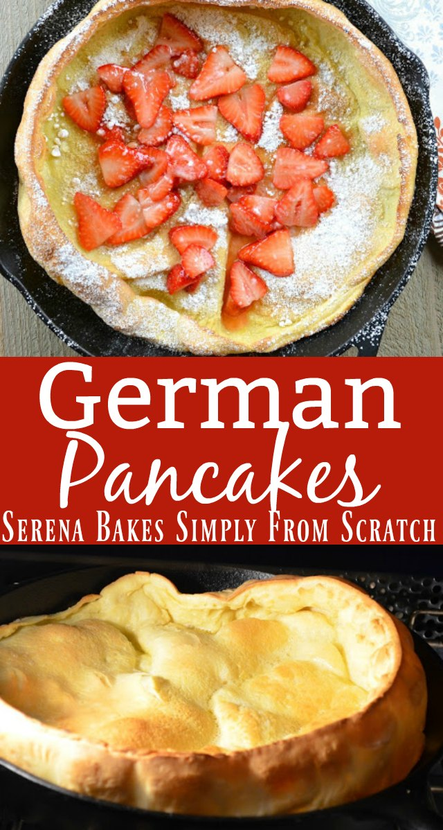 German Pancakes, Dutch Baby Pancakes or Puff Pancakes are a fun to make breakfast or perfect for brunch! They are delicious with a little powdered sugar or fresh fruit and a bit like a popover from Serena Bakes Simply From Scratch.