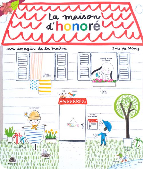 La Maison d'Honoré De Iris de Moüy - école des loisirs