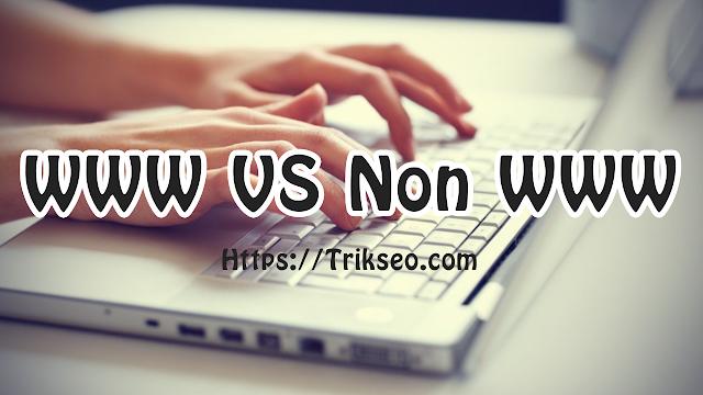 Pake WWW atau Tanpa WWW, Pengaruh SEO gak?