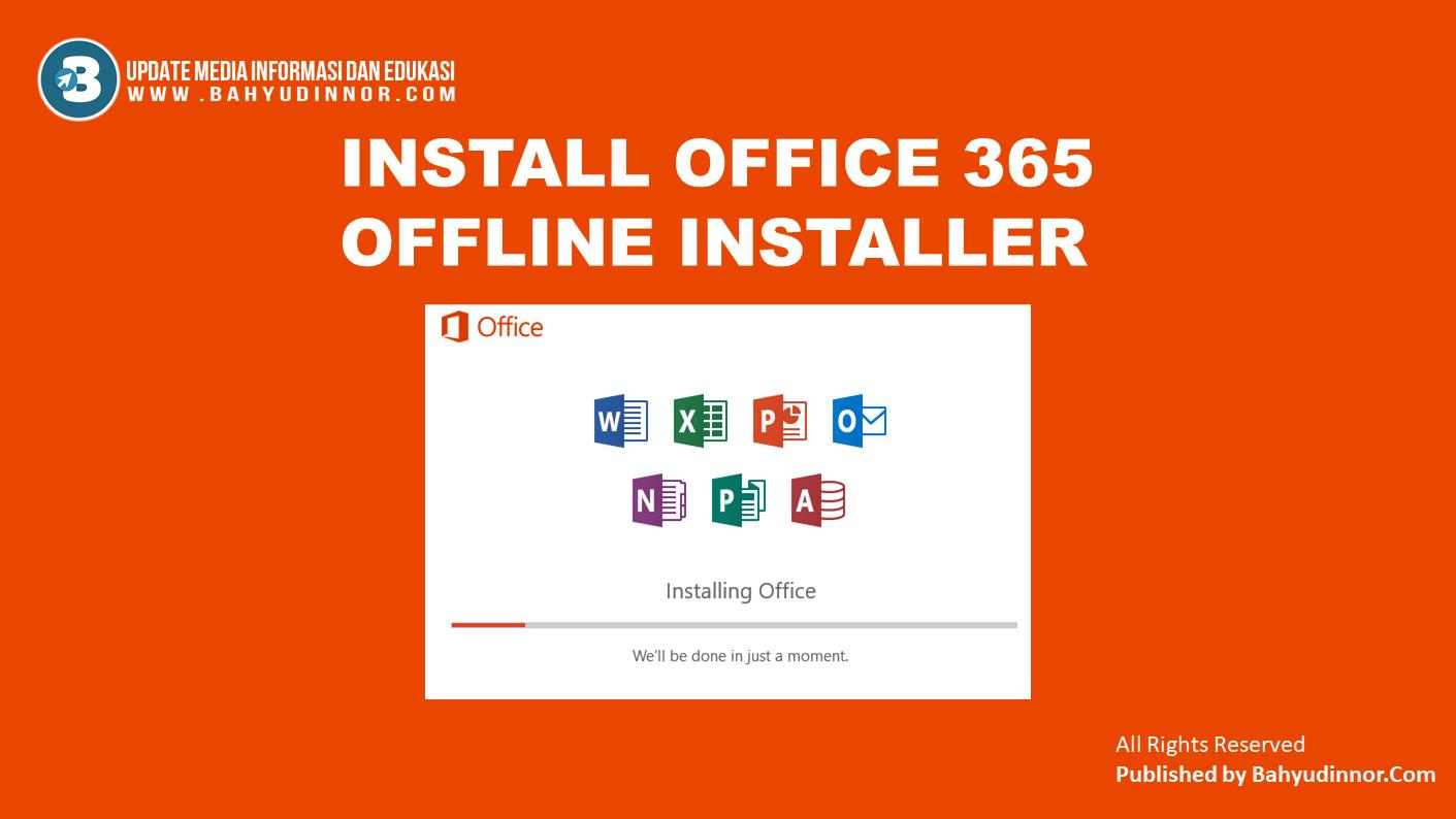 Install Office 365 offline installer