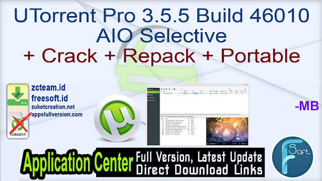 uTorrent Pro 3.5.5 Build 46010 AIO Selective + Crack + Repack + Portable