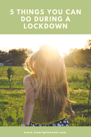 5 things you can do during a lockdown
