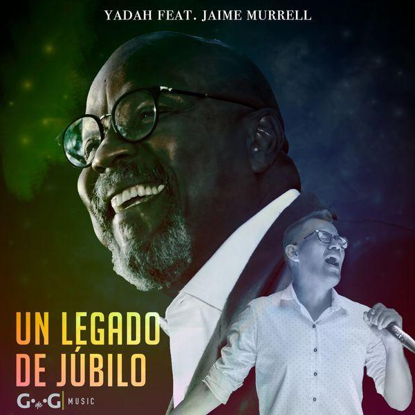 Yadah – Un Legado de Júbilo (Jaime Murrell) 2021 (Exclusivo WC)