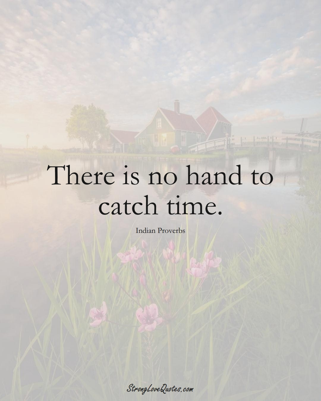 There is no hand to catch time. (Indian Sayings);  #AsianSayings