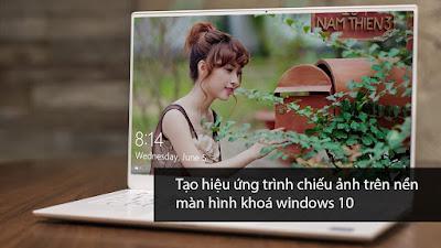 Trình chiếu ảnh trên màn hình khoá windows 10