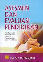 ASESMEN DAN EVALUASI PENDIDIKAN PILAR PENYEDIA INFORMASI DAN KEGIATAN PENGENDALIAN MUTU PENDIDIKAN Pengarang : Prof. Dr. A. Muri Yusuf, M.Pd Penerbit : Kencana