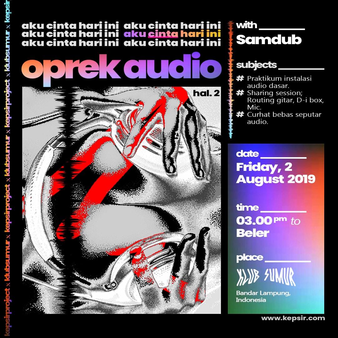 Aku Cinta Hari Ini - Oprek Audio hal2 by Kepsir Project x Klub Sumur