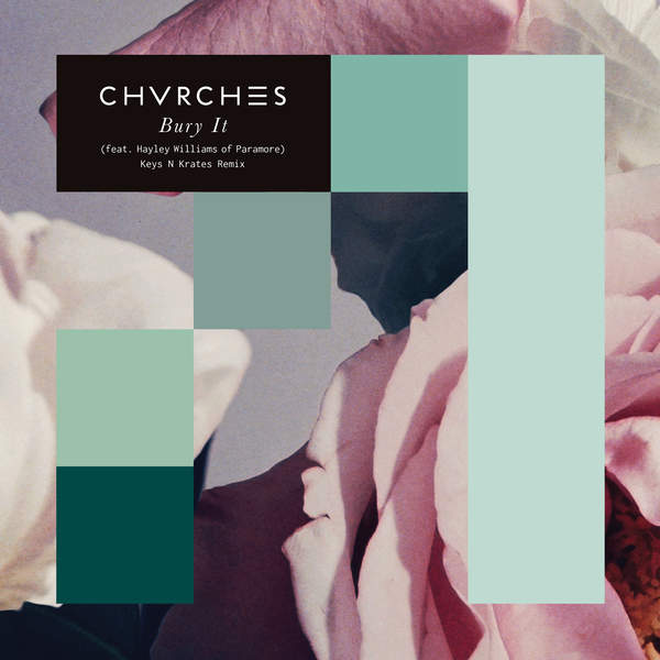 CHVRCHES - Bury It (feat. Hayley Williams) [Keys N Krates Remix] - Single Cover