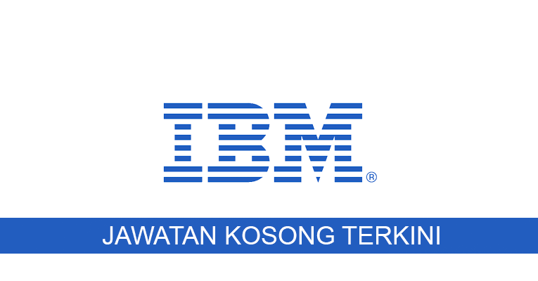 Kekosongan terkini di IBM Malaysia Sdn Bhd