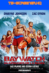 Baywatch: Guardianes de la bahía (2017) TS-Screener HQ Latino