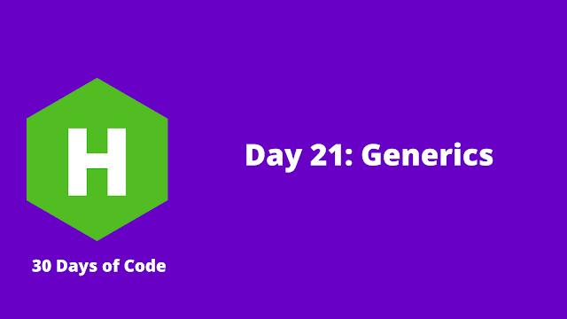 HackerRank Day 21: Generics problem solution