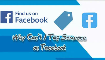 Why Can't I Tag Someone on Facebook - Full Guide