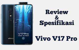 Review dan Spesifikasi Vivo V17 Pro 2019 Selfie dengan Kelebihannya