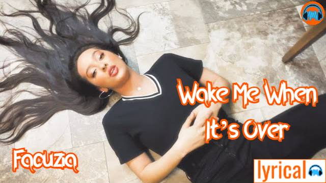 Wake Me When It's Over Lyrics – Faouzia