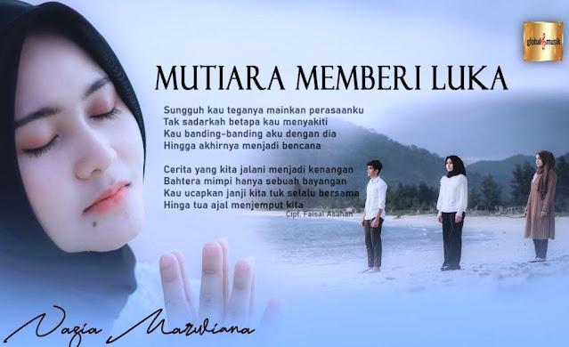 Lirik lagu Nazia Marwiana Mutiara Memberi Luka