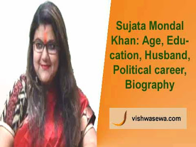 Sujata Mondal Khan: Age, Education, Husband, Biography
