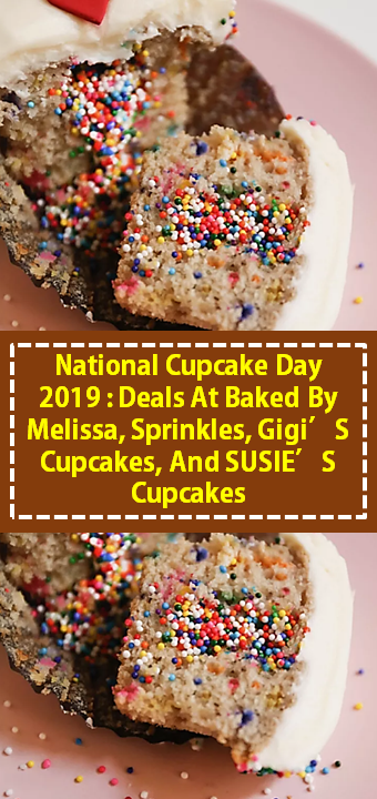 NATIONAL CUPCAKE DAY 2019: DEALS AT BAKED BY MELISSA, SPRINKLES, GIGI'S CUPCAKES, AND SUSIE'S CUPCAKES