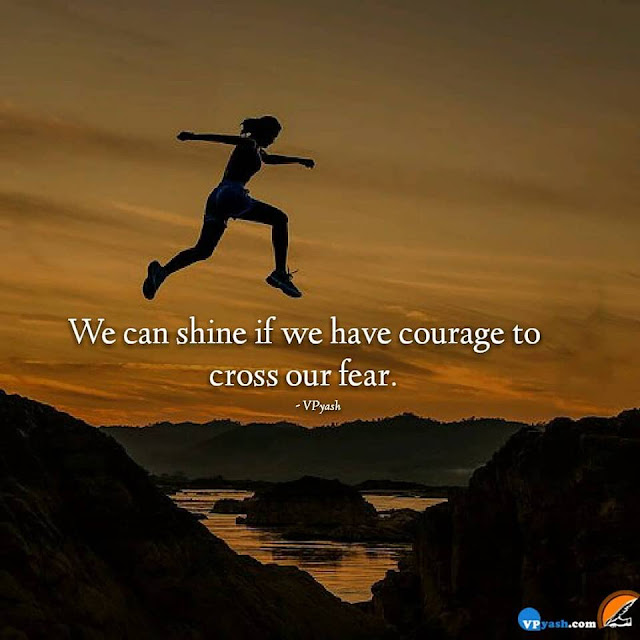 With Courage You Can Overcome On Fear