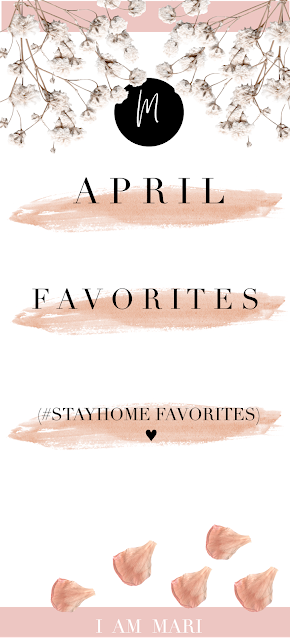April Favorites   Quarantine Favorites   Stay At  Home Favorites   Self-Isolation Guide   Introvert Lifestyle