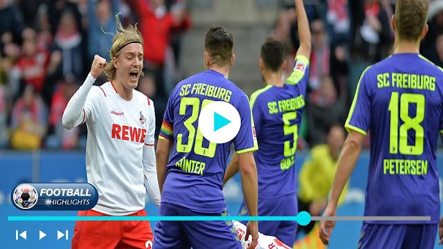 Köln vs Freiburg – Highlights