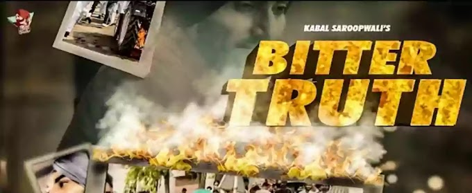 Bitter Truth Lyrics in English - Kabal Saroopwali