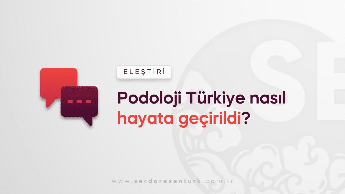 Podoloji Türkiye neden hayata geçirildi?