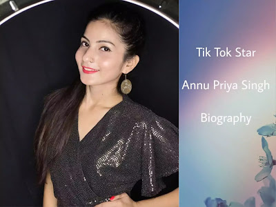 Annu Priya Singh (Tik Tok Star) Biography in Hindi