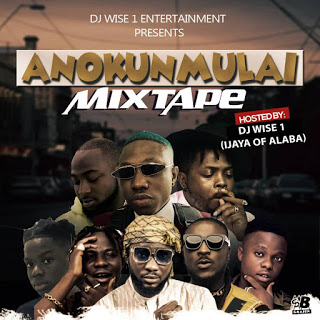 [ MIXTAPE ] MIXTAPE: D J Wise 1 - Anokunmulai | MP3 DOWNLOAD