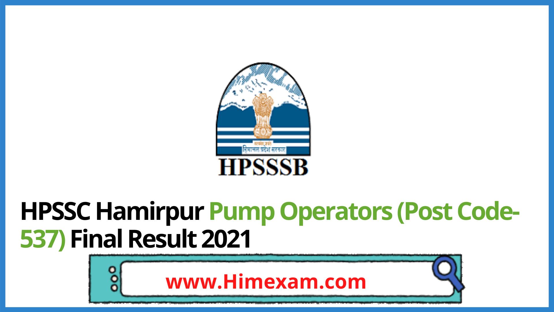 HPSSC Hamirpur Pump Operators (Post Code- 537) Final Result 2021