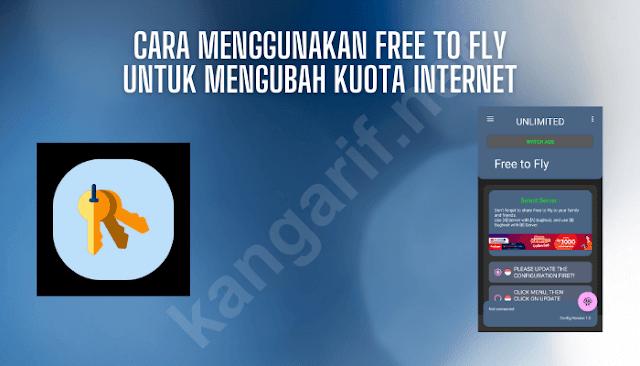 cara menggunakan free to fly untuk mengubah kuota internet