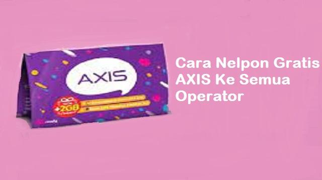 Cara Nelpon Gratis AXIS Ke Semua Operator