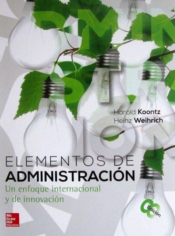 Elementos de administración: Un enfoque internacional y de innovación, 8va Edición – Harold Koontz y Heinz Weihrich