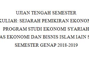 UTS Sejarah Pemikiran Ekonomi Islam (SPEI) Semester Genap 2018 - 2019
