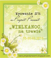 http://projectprezent.blogspot.com/2016/03/wyzwanie-14-wielkanoc-na-trawie.html