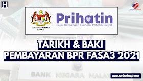 Tarikh & Baki Pembayaran BPR Fasa 3 2021