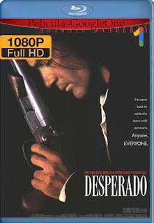Desperado [1995] [1080p BRrip] [Latino-Inglés] [GoogleDrive] RafagaHD
