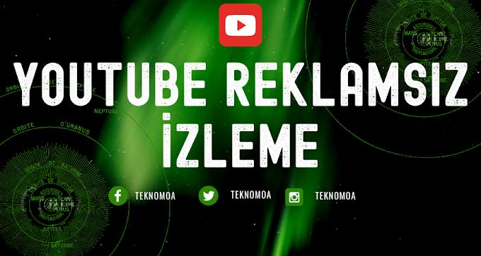YouTube Reklamsız Video İzleme Yöntemi