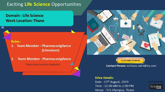 TCS Walk-in for pharmacovigilance team member and  Literature PV for Thane location on 13 August 2019.