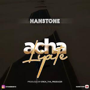 Download Audio | Hanstone - Acha Lipite