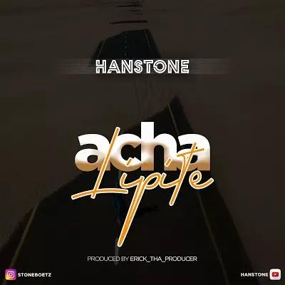 Download Audio   Hanstone - Acha Lipite