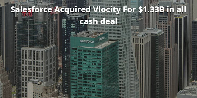 Salesforce Acquired Vlocity For $1.33B in all cash deal