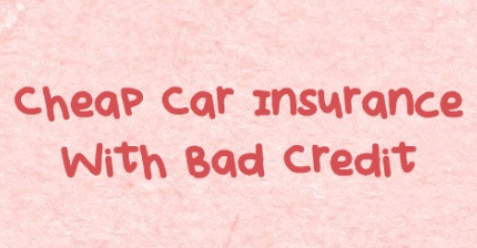 cheap_car_insurance_with_bad_credit