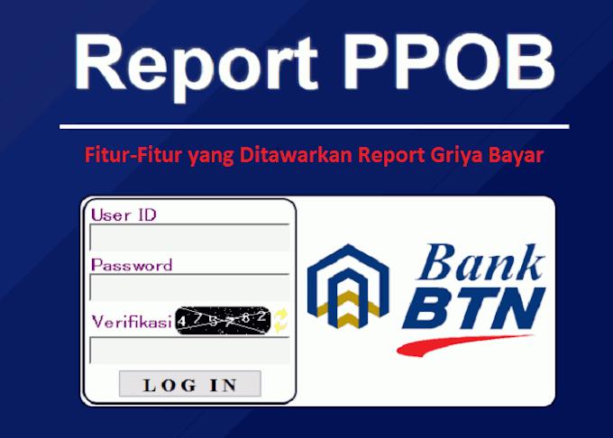 Fitur-Fitur yang Ditawarkan Report Griya Bayar