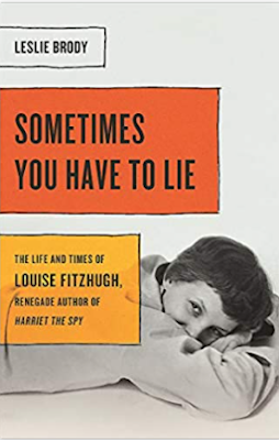what i m reading: sometimes you have to lie: the life and times of louise fitzhugh, renegade author of harriet the spy