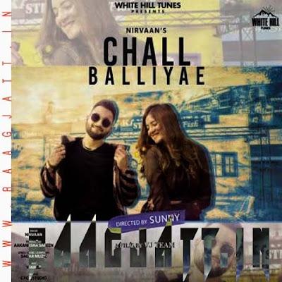 Chall Balliyae by Nirvaan lyrics