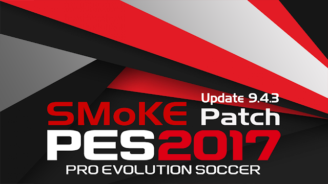 Update Patch PES 2017 dari SMoKE Patch 9.4.3 + FIX
